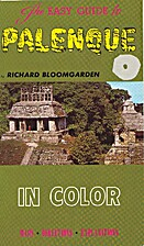 The Easy Guide to Palenque by Richard…