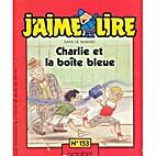 Charlie et la boîte bleue by Leigh…