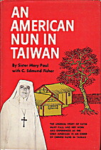 An American nun in Taiwan by Sister Mary…
