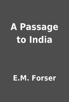 A Passage to India by E.M. Forser