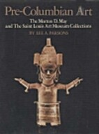 Pre-Columbian Art: The Morton D. May and the…