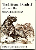 The Life and Death of a Brave Bull. by Maia…
