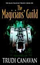 The Magicians' Guild by Trudi. Canavan