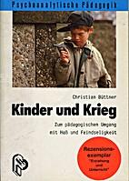 Kinder und Krieg : zum pädagogischen Umgang…