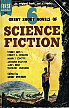 Six Great Short Science Fiction Novels : The…
