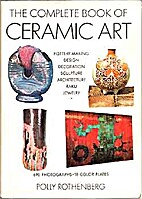 The Complete Book of Ceramic Art by Polly…