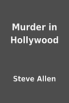 Murder in Hollywood by Steve Allen