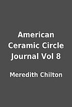 American Ceramic Circle Journal Vol 8 by…