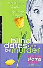 Blind Dates Can Be Murder by Mindy Starns…