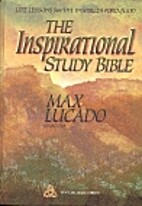 The Inspirational Study Bible by Max Lucado