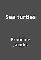 Sea turtles by Francine Jacobs