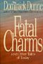 Fatal Charms by Dominick Dunne
