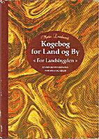 Kogebog for land og by : for landsbygden :…