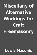 Miscellany of Alternative Workings for Craft…