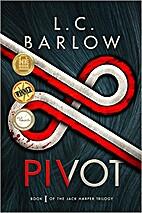 Pivot by L C Barlow