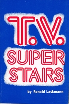 T.V. super stars by Ronald Lackmann