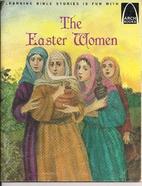 The Easter Women: Luke 7:36-8.3;…