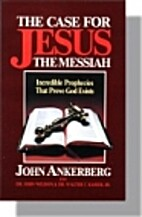The Case for Jesus the Messiah: Incredible…