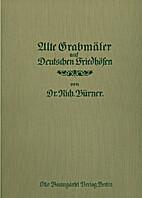 Alte Grabmäler auf deutschen Friedhöfen by…
