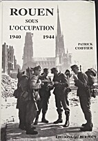 Rouen sous l'Occupation : 1940-1944