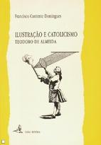 Ilustração e Catolicismo. teodoro de…
