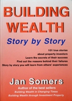 Building wealth : story by story by Jan…