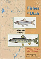 Fishes of Utah: A Natural History by William…