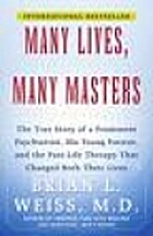 Many Lives, Many Masters: The True Story of…