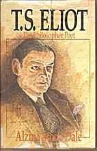 T.S. Eliot, the philosopher poet by Alzina…