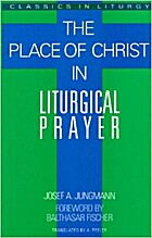 Place of Christ in Liturgical Prayer by…