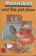 Animal Stories: Hannibal and the Pet Show by…