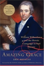 Amazing Grace: William Wilberforce and the…