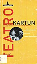Teatro II by Mauricio Kartun