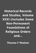 Historical Records and Studies, Volume XXXI…