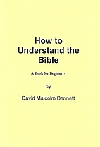 How To Understand The Bible by David Bennett