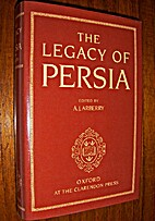 The Legacy of Persia by A.J. Arberry