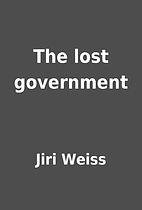 The lost government by Jiri Weiss