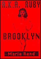A.K.A. Ruby Brooklyn by Maria Rand