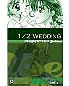 1/2 Wedding (Half Wedding) by Yukino…