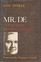 Mr. De: A Biography of Everette Lee DeGolyer…