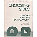 Choosing sides : unions and the team concept…
