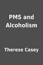 PMS and Alcoholism by Therese Casey