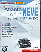 Atlante della neve: sciare in Italia 2006 by…