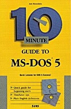 10 minute guide to MS-DOS 5 by Jack…