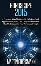 Horoscope 2015: A Complete Monthly Guide To…