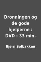 Dronningen og de gode hjelperne : DVD : 33…