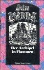 Der Archipel in Flammen Verne, Jules: Ausgewaehlte Werke in Einzelausgaben; Bd. 7 -