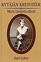Kytäjän kreivitär : Marie Linderin…