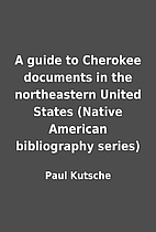 A guide to Cherokee documents in the…