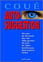 Autosuggestion: My Method by Émile Coué